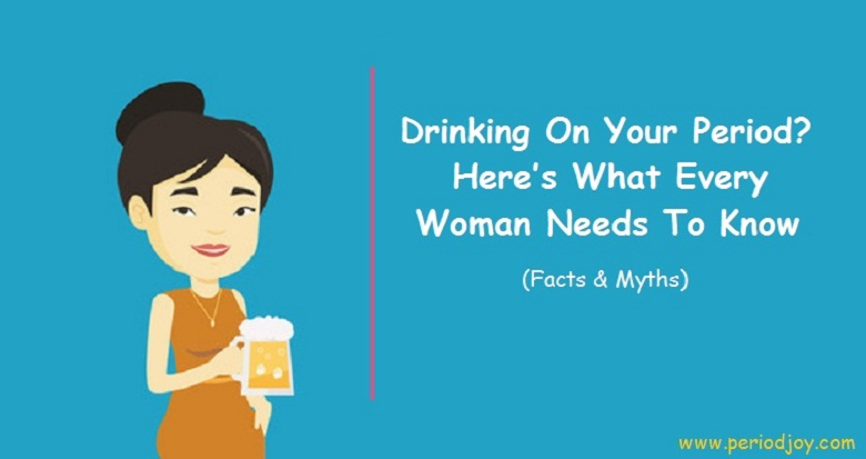 Drinking during periods: is it really bad?